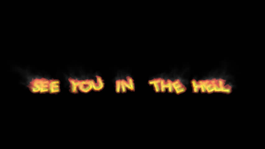 "Text ""See you in the hell"" engulf in fire (blazing text)  falling against transparent background. Alpha channel embedded with 4k PNG file."